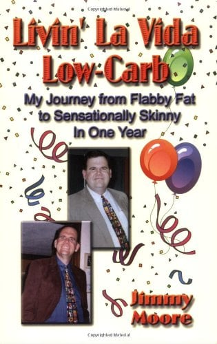 Livin' La Vida Low-Carb: My Journey from Flabby Fat to Sensationally Skinny in One Year 9781591138044