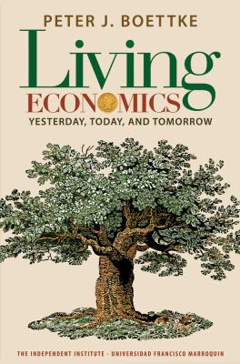 Living Economics: Yesterday, Today, and Tomorrow 9781598130720