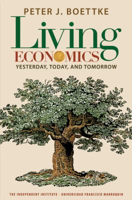 Living Economics: Yesterday, Today, and Tomorrow 9781598130751