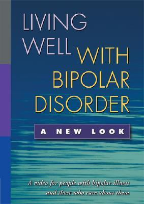 Living Well with Bipolar Disorder: A New Look 9781593853853