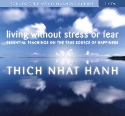 Living Without Stress or Fear: Essential Teachings on the True Source of Happiness 9781591797258