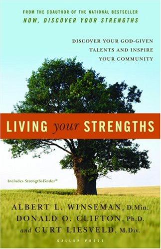 Living Your Strengths: Discover Your God-Given Talents and Inspire Your Community 9781595620026
