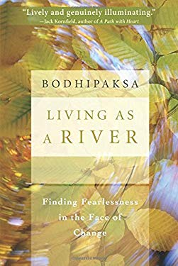 Living as a River: Finding Fearlessness in the Face of Change 9781591799108