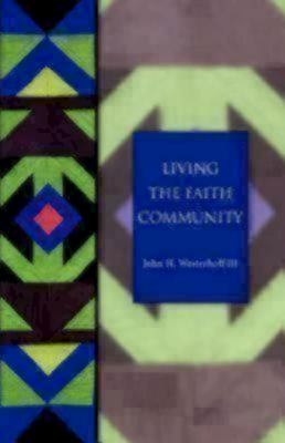 Living the Faith Community: The Church That Makes a Difference (Seabury Classics) 9781596280038