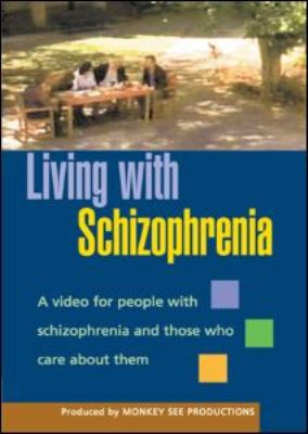 Living with Schizophrenia: A Video for People with Schizophrenia and Those Who Care about Them 9781593853860