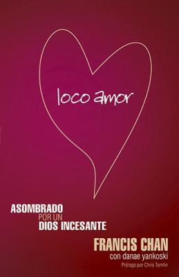 Loco Amor 9781599795515
