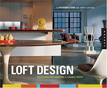 Loft Design: Solutions for Creating a Livable Space 9781592531370