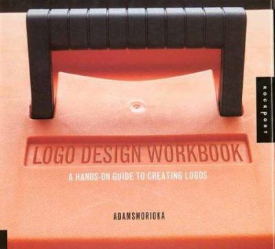 Logo Design Workbook: A Hands-On Guide to Creating Logos 9781592530328
