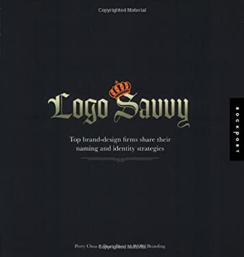 Logo Savvy: Top Brand-Design Firms Share Their Naming and Identity Strategies 9781592535071
