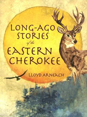 Long-Ago Stories of the Eastern Cherokee 9781596290310