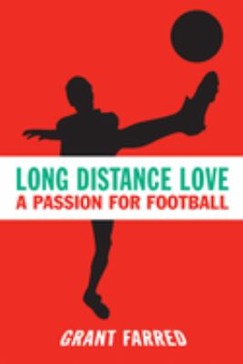 Long Distance Love: A Passion for Football 9781592133741