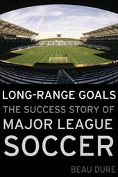 Long-Range Goals: The Success Story of Major League Soccer 7338281