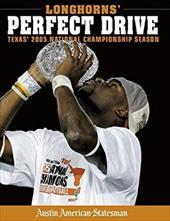 Longhorns' Perfect Drive: Texas' 2005 National Championship Season 7323167