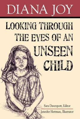 Looking Through the Eyes of an Unseen Child 9781597551601
