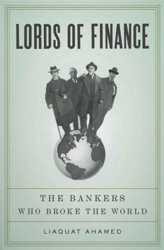 Lords of Finance: The Bankers Who Broke the World 9781594201820
