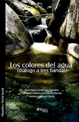 Los Colores del Agua (Dialogo a Tres Bandas) 9781597544610