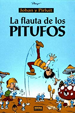 Los Pitufos, Vol. 1: La Flauta de Los Pitufos: The Smurfs Vol. 1: The Smurfs and the Magic Flute = The Smurfs & the Magic Flute 9781594970504