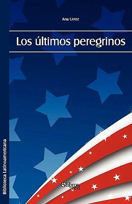 Los Ultimos Peregrinos 9781597546188
