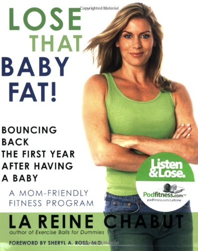 Lose That Baby Fat!: Bouncing Back the First Year After Having a Baby 9781590771020