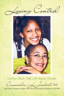 Losing Control: Loving a Black Child with Bipolar Disorder 9781599320601