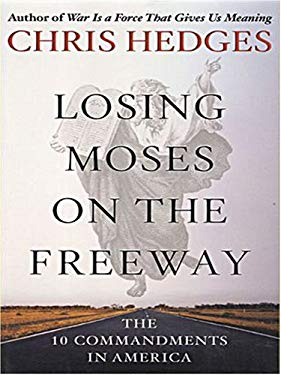 Losing Moses on the Freeway: The 10 Commandments in America 9781594151392