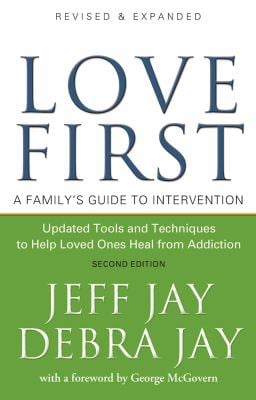 Love First: A Family's Guide to Intervention 9781592856619