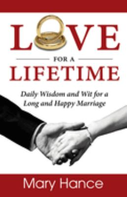 Love for a Lifetime: Daily Wisdom and Wit for a Long and Happy Marriage 9781596528055