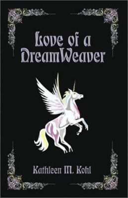 Love of a Dreamweaver 9781591295556