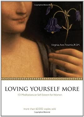 Loving Yourself More: 101 Meditations on Self-Esteem for Women 9781594711312