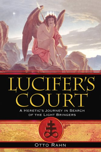 Lucifer's Court: A Heretic's Journey in Search of the Light Bringers 9781594771972
