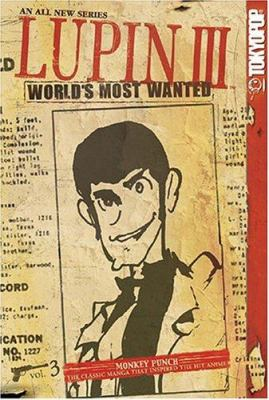 Lupin III, Volume 3: World's Most Wanted 9781595320728