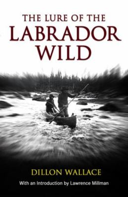 Lure of the Labrador Wild 9781592285716