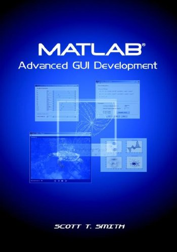 MATLAB Advanced GUI Development 9781598581812