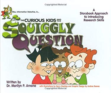 Mac, Information Detective, In-- The Curious Kids and the Squiggly Question 9781591582960