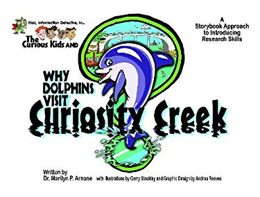 Mac, Information Detective, In...the Curious Kids and Why Dolphins Visit Curiosity Creek: A Storybook Approach to Introducing Research Skills Educator 9781591581956