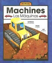 Machines/Las Maquinas - Berendes, Mary / Petelinsek, Kathleen
