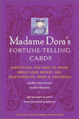 Madame Dora's Fortune-Telling Cards: Everything You Need to Know about Love, Money, Sex, Relationships, Work, & Happiness 9781592330133