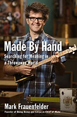 Made by Hand: Searching for Meaning in a Throwaway World 9781591843320
