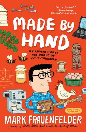 Made by Hand: My Adventures in the World of Do-It-Yourself 9781591844433