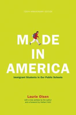 Made in America: Immigrant Students in Our Public Schools 9781595583499