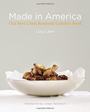 Made in America: Our Best Chefs Reinvent Comfort Food 9781599621012