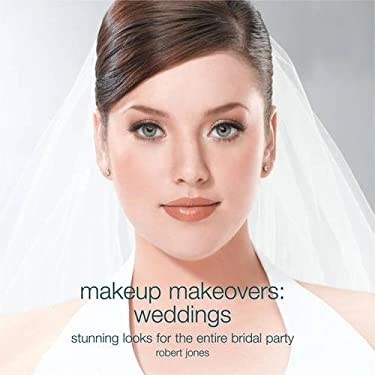 Makeup Makeovers: Weddings: Stunning Looks for the Entire Bridal Party 9781592332311