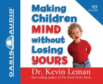 Making Children Mind Without Losing Yours 9781598595611