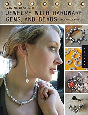 Making Designer Jewelry with Hardware, Gems, and Beads 9781592534227