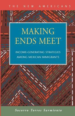 Making Ends Meet: Income-Generating Strategies Among Mexican Immigrants 9781593320362