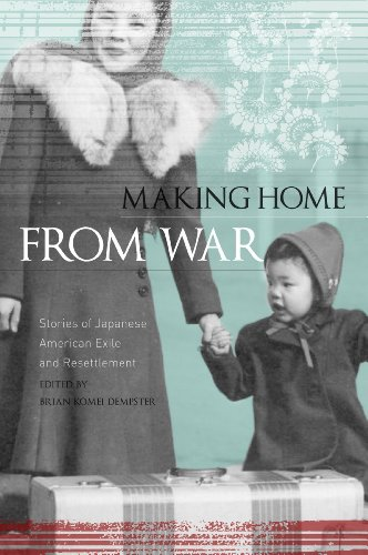 Making Home from War: Stories of Japanese American Exile and Resettlement - Dempster, Brian Komei / Robinson, Greg
