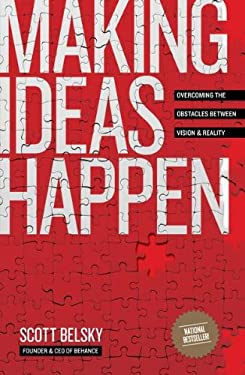 Making Ideas Happen: Overcoming the Obstacles Between Vision and Reality 9781591844112