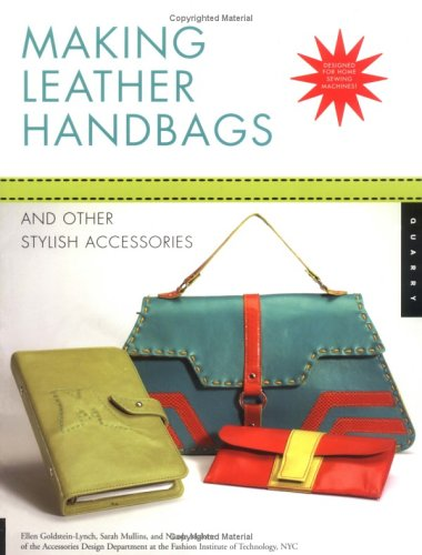 Making Leather Handbags: And Other Stylish Accessories 9781592530762