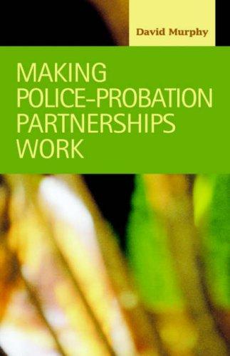 Making Police-Probation Partnerships Work 9781593320911