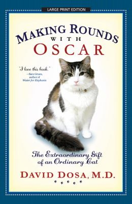 Making Rounds with Oscar: The Extraordinary Gift of an Ordinary Cat 9781594134623
